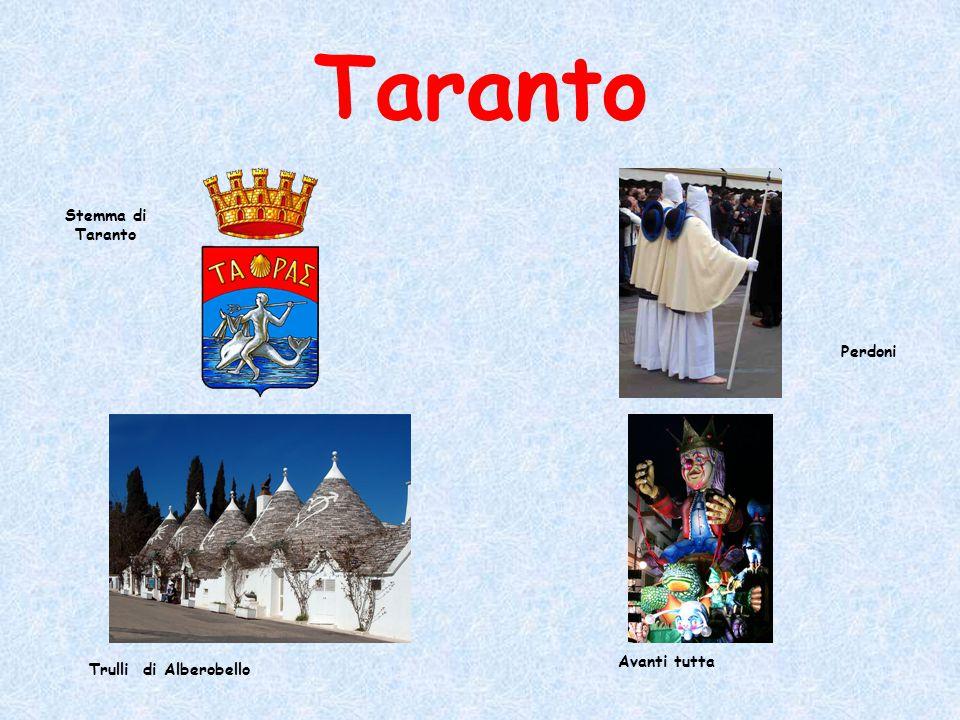 Taranto Trulli di Alberobello Avanti tutta Stemma di Taranto Perdoni