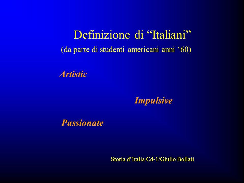 """Storia d'Italia Cd-1/Giulio Bollati Definizione di """"Italiani"""" Impulsive Passionate Artistic (da parte di studenti americani anni '60)"""