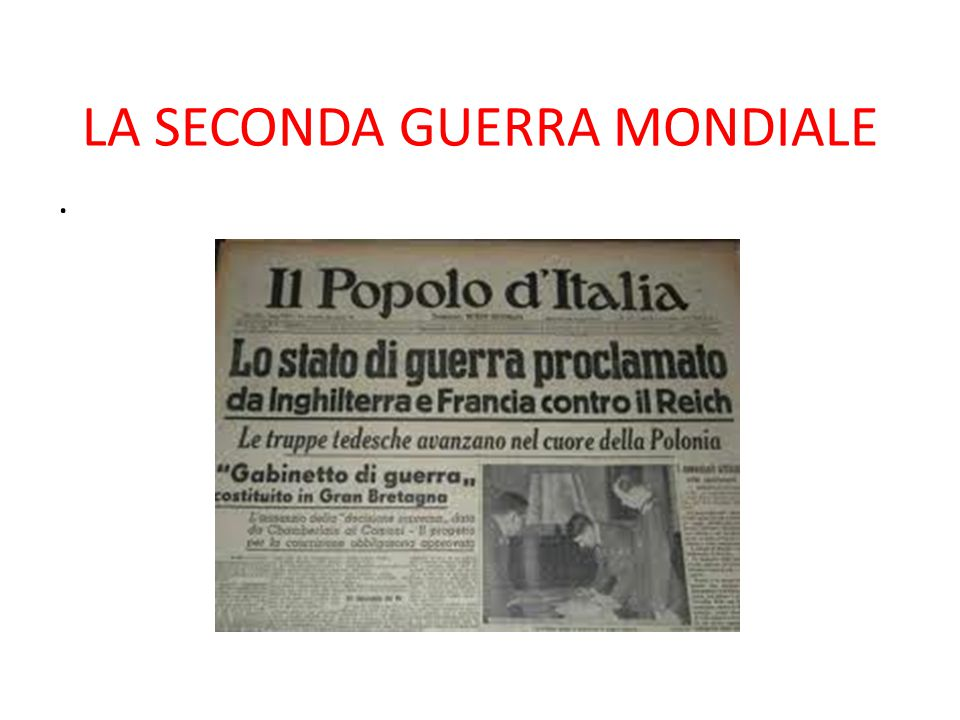 10 giugno 1940: l'Italia entra in guerra Quando le operazioni di invasione della Francia stavano per concludersi con la conquista di Parigi, Mussolini entrò in guerra contro Francia e Gran Bretagna.