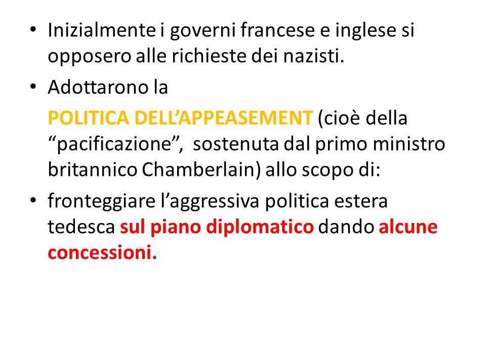 La conferenza di Monaco (settembre 1938) nel SETTEMBRE 1938 le rivendicazioni di Hitler vengono affrontate nella CONFERENZA DI MONACO Partecipano i capi di governo francese (ministro Deladier) inglese (ministro Chamberlain), tedesco (Hitler), italiano (Mussolini che fa da moderatore) VIENE CONCESSO A HITLER DI ANNETTERE I SUDETI, A PATTO DI NON PROSEGUIRE L'OCCUPAZIONE DI ALTRI TERRITORI.