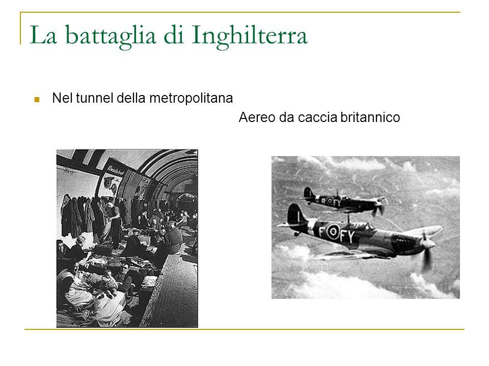La battaglia di Inghilterra Nel tunnel della metropolitana Aereo da caccia britannico