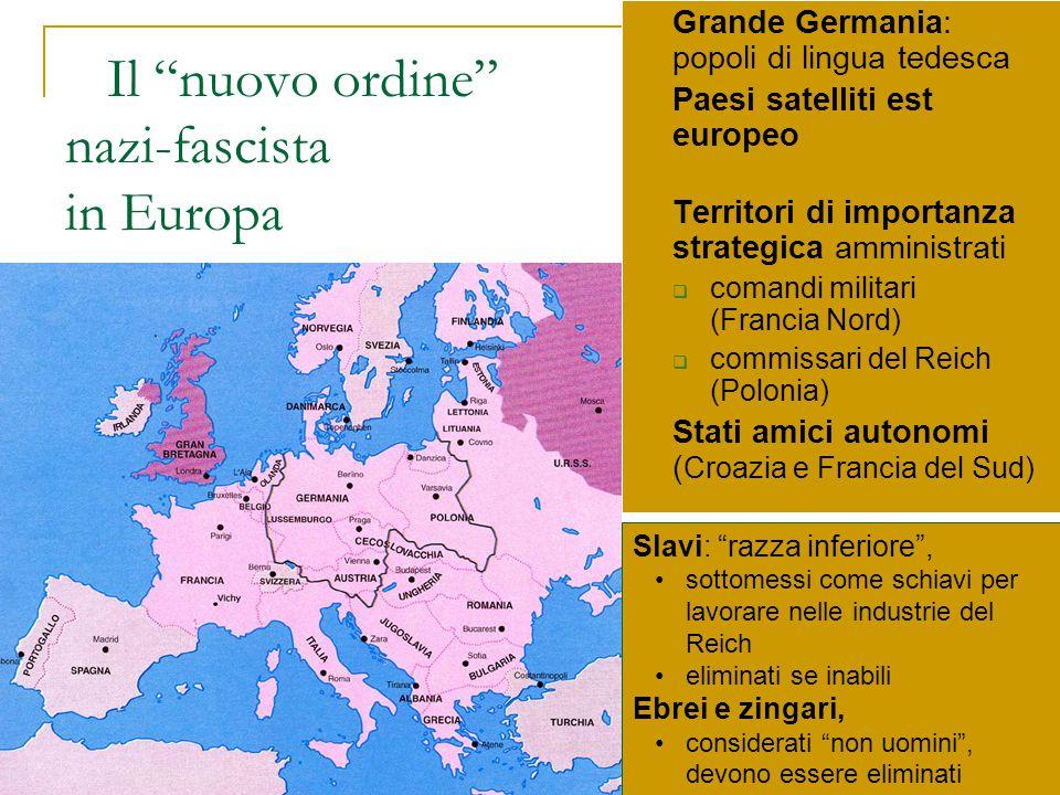 """Il """"nuovo ordine"""" nazi-fascista in Europa Grande Germania: popoli di lingua tedesca Paesi satelliti est europeo Territori di importanza strategica amm"""