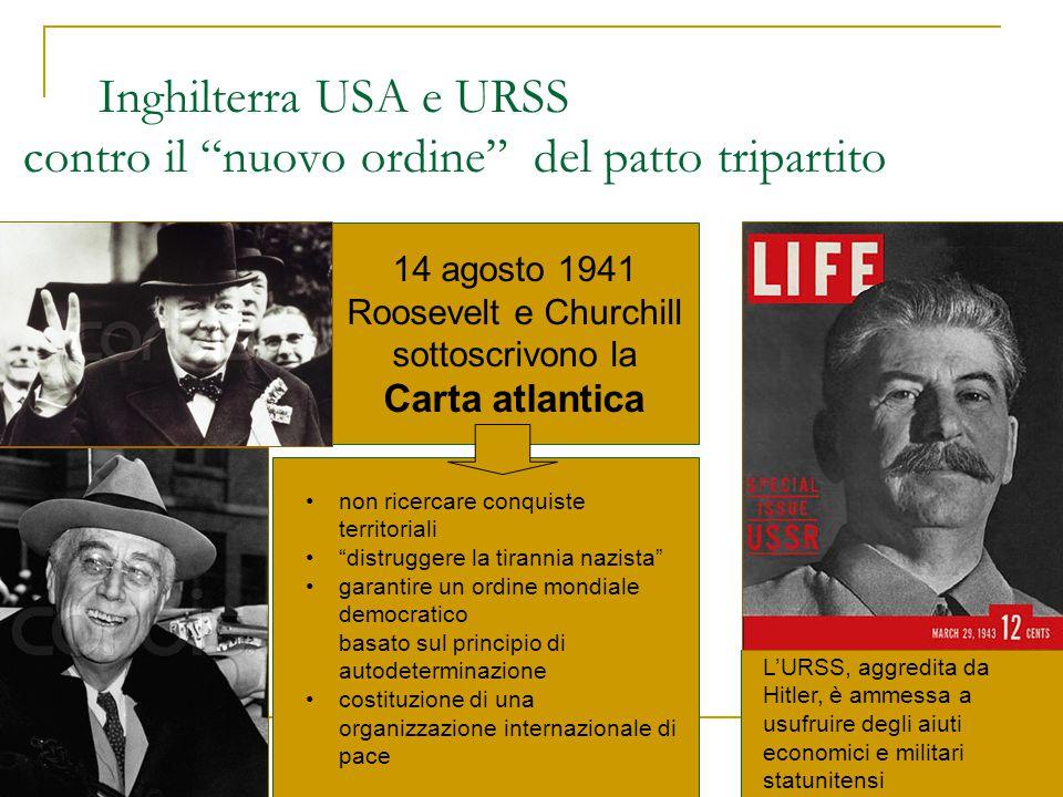"""Inghilterra USA e URSS contro il """"nuovo ordine"""" del patto tripartito 14 agosto 1941 Roosevelt e Churchill sottoscrivono la Carta atlantica non ricerca"""