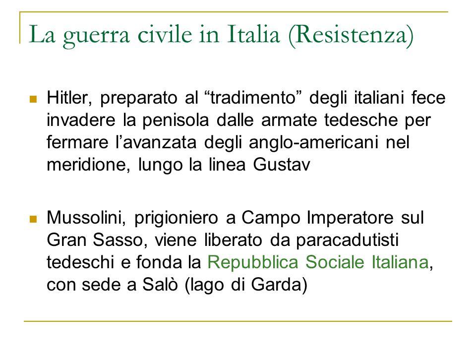"""La guerra civile in Italia (Resistenza) Hitler, preparato al """"tradimento"""" degli italiani fece invadere la penisola dalle armate tedesche per fermare l"""