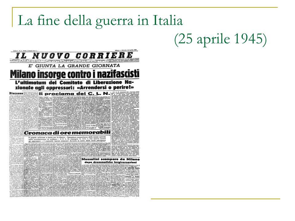 La fine della guerra in Italia (25 aprile 1945)