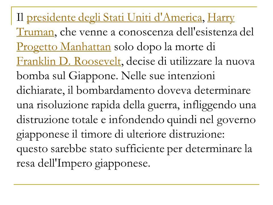 Il presidente degli Stati Uniti d'America, Harry Truman, che venne a conoscenza dell'esistenza del Progetto Manhattan solo dopo la morte di Franklin D