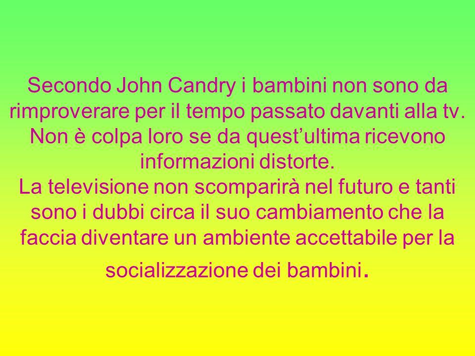 Secondo John Candry i bambini non sono da rimproverare per il tempo passato davanti alla tv.