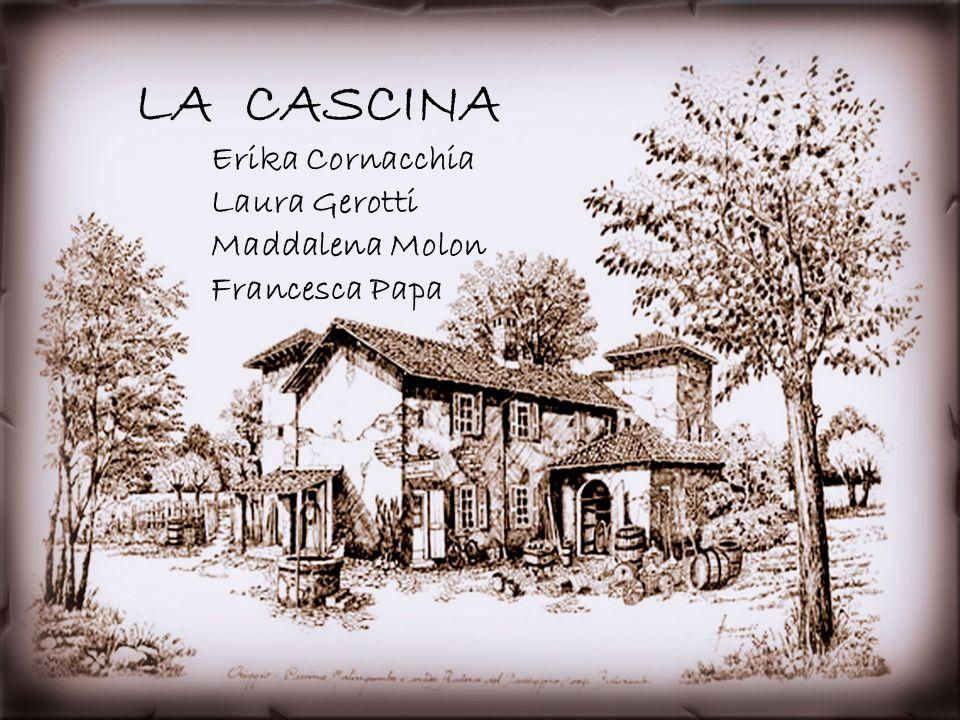 LA CASCINA Erika Cornacchia Laura Gerotti Maddalena Molon Francesca Papa