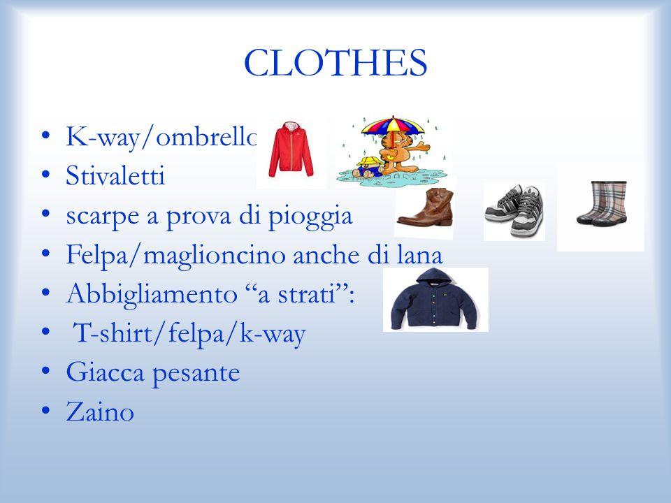 """CLOTHES K-way/ombrello Stivaletti scarpe a prova di pioggia Felpa/maglioncino anche di lana Abbigliamento """"a strati"""": T-shirt/felpa/k-way Giacca pesan"""