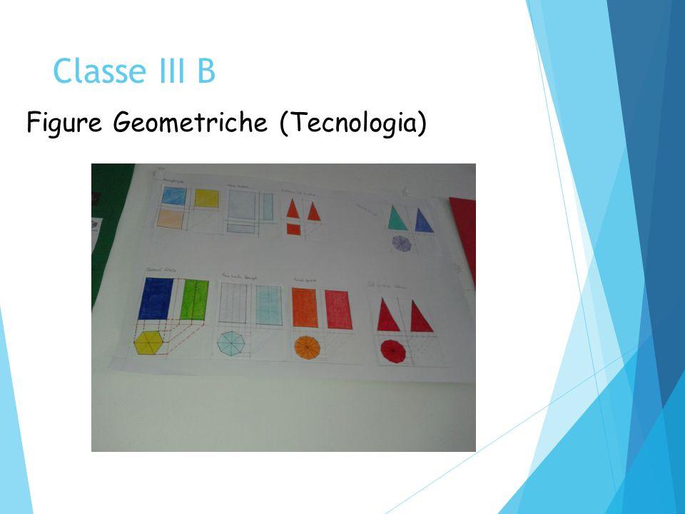 Classe III B Figure Geometriche (Tecnologia)