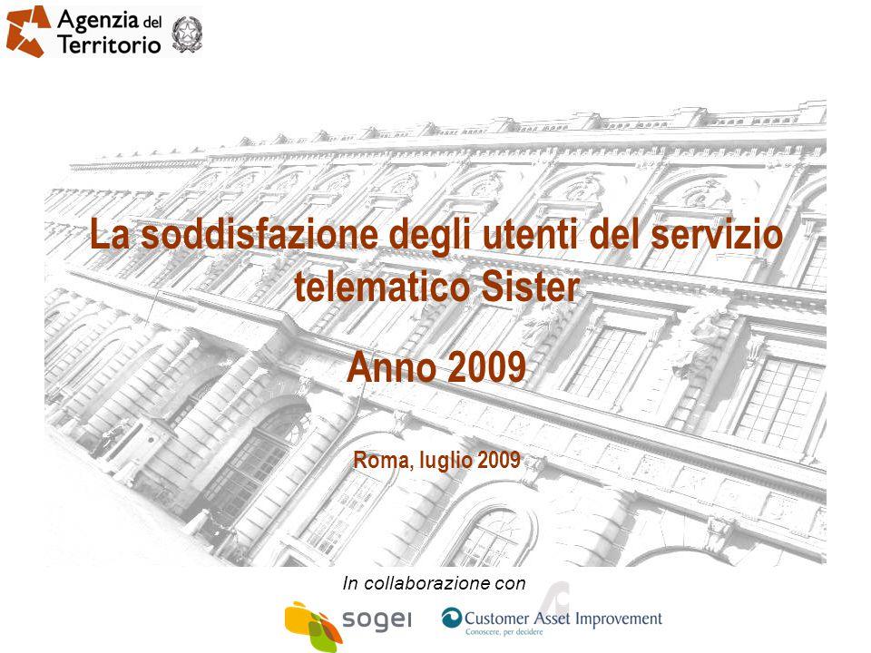 La soddisfazione degli utenti del servizio telematico Sister Anno 2009 Roma, luglio 2009 In collaborazione con