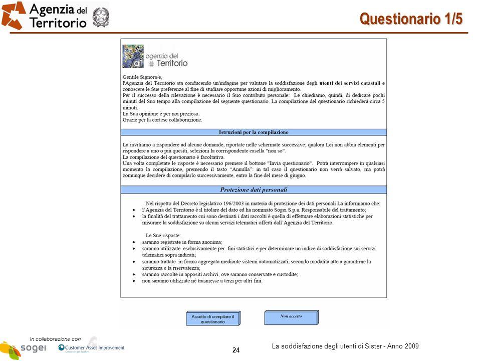 24 In collaborazione con La soddisfazione degli utenti di Sister - Anno 2009 Questionario 1/5