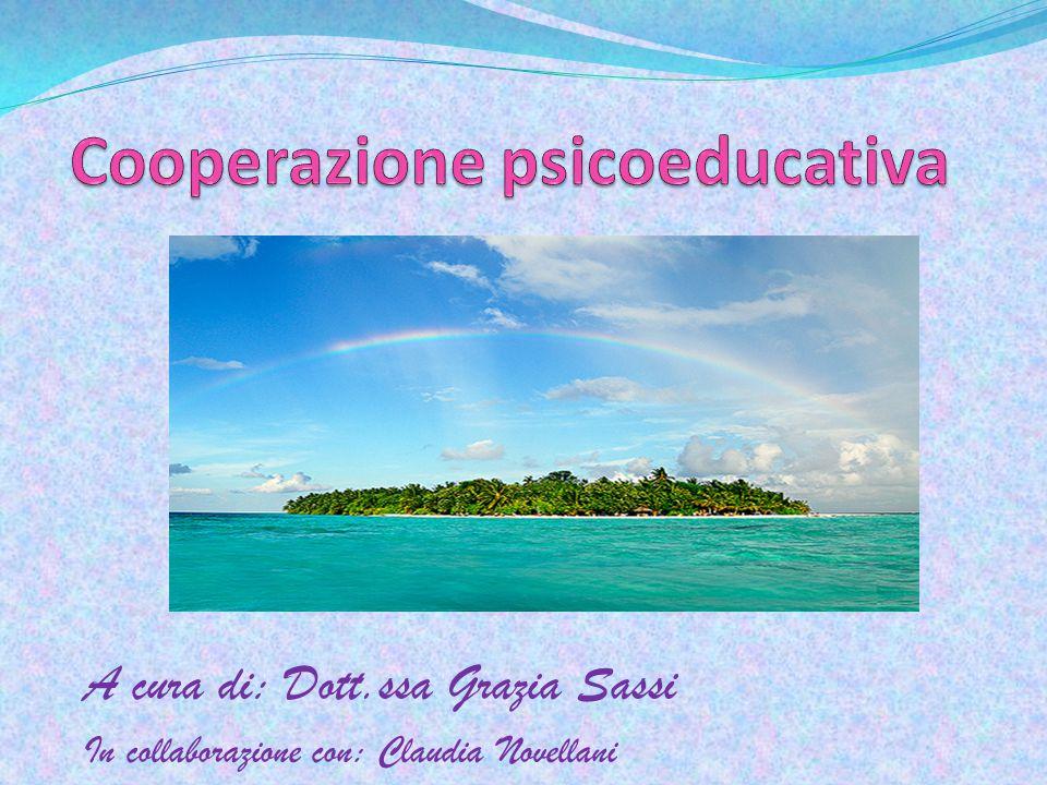 A cura di: Dott.ssa Grazia Sassi In collaborazione con: Claudia Novellani