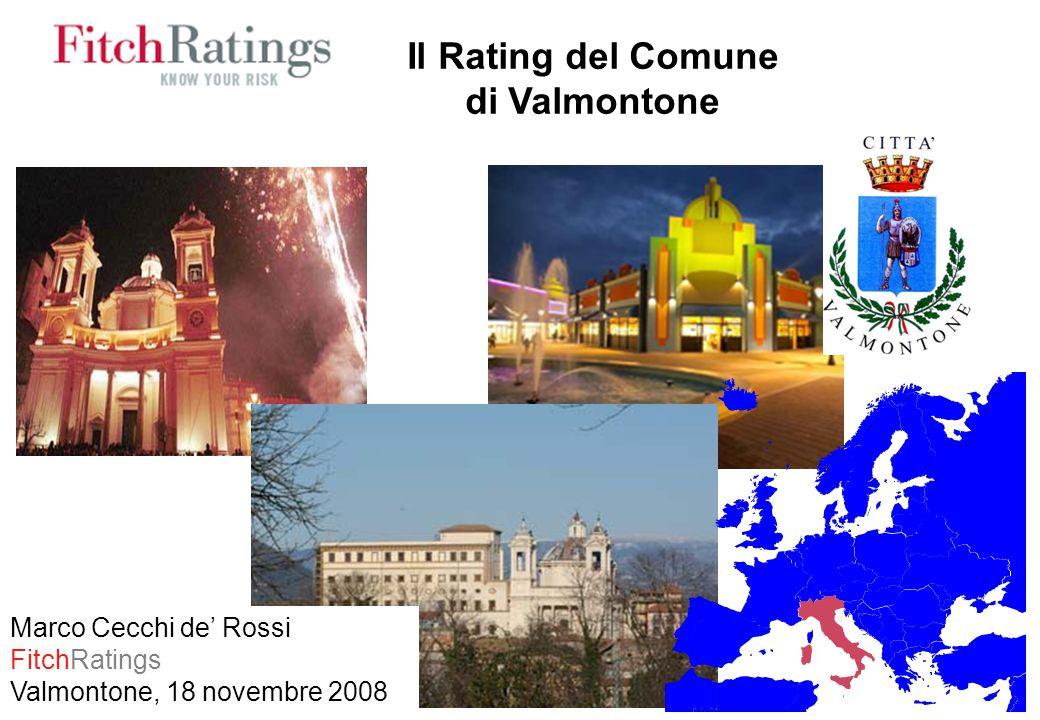 Il Rating del Comune di Valmontone Marco Cecchi de' Rossi FitchRatings Valmontone, 18 novembre 2008