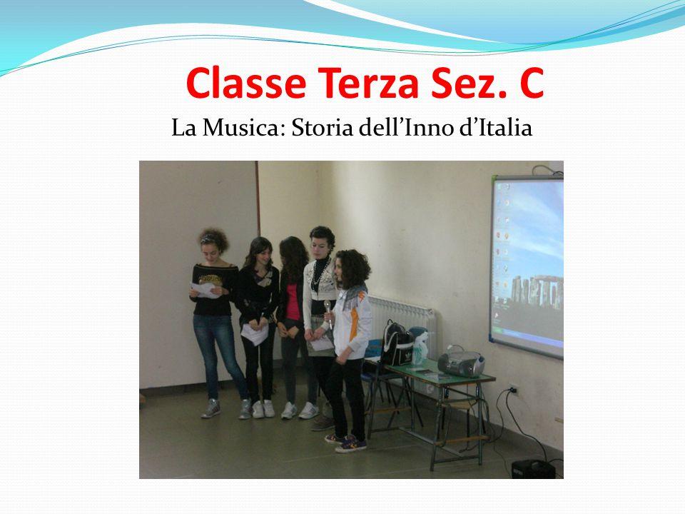 Classe Terza Sez. C La Musica: Storia dell'Inno d'Italia