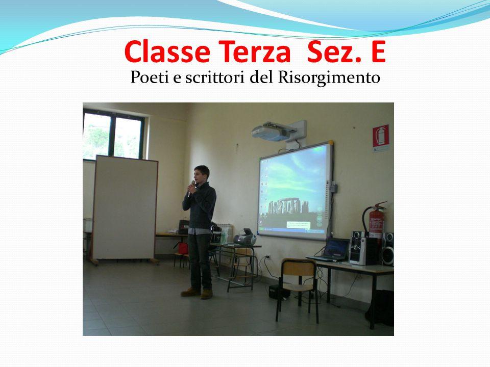 Classe Terza Sez. E Poeti e scrittori del Risorgimento