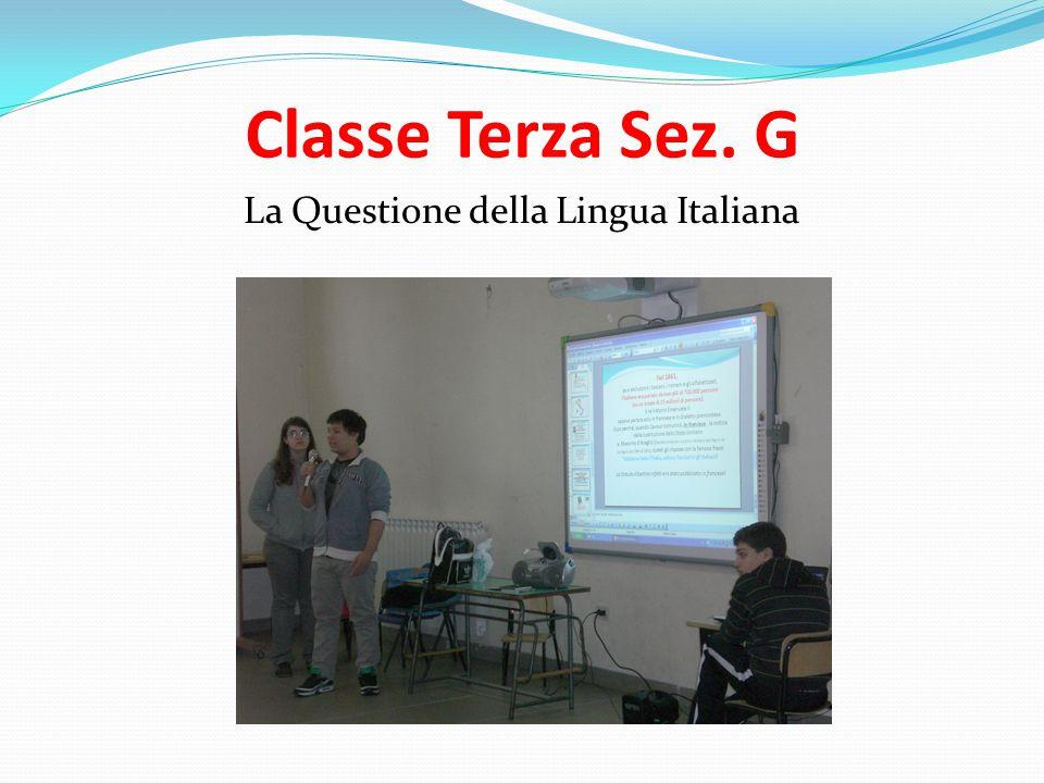 Classe Terza Sez. G La Questione della Lingua Italiana
