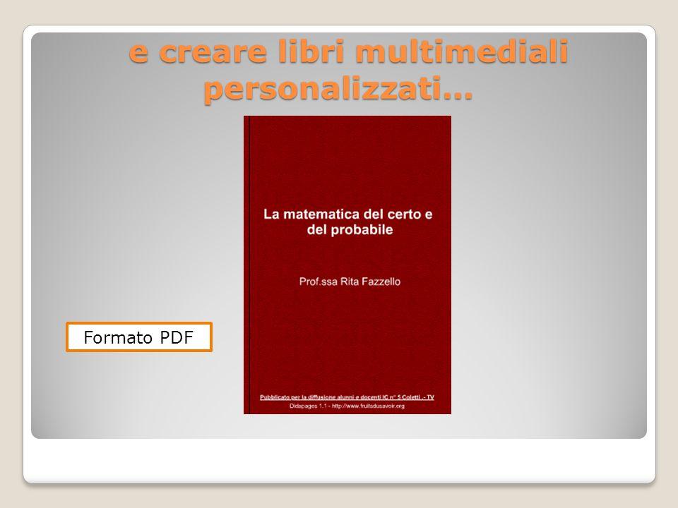 e creare libri multimediali personalizzati… e creare libri multimediali personalizzati… Formato PDF