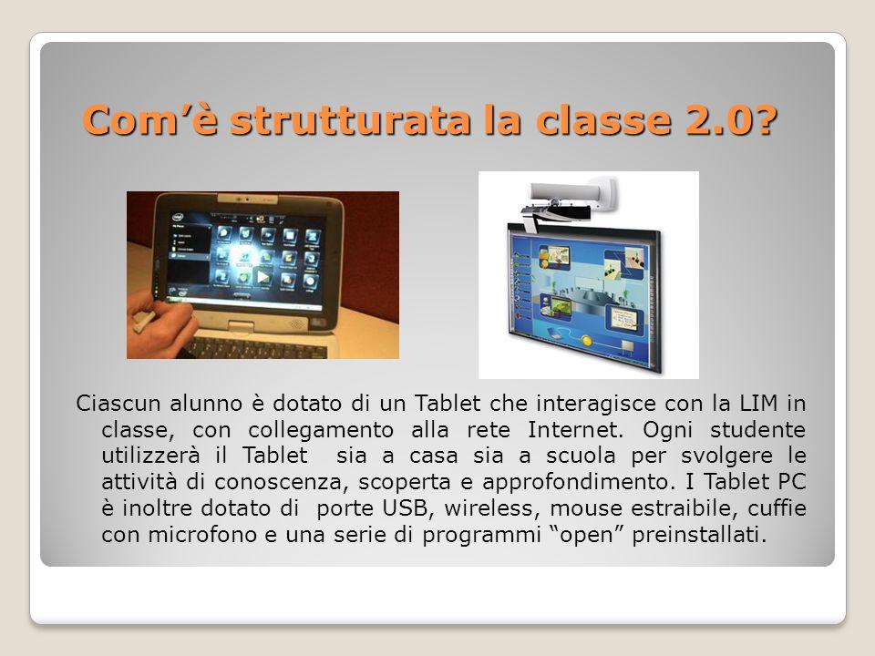 Com'è strutturata la classe 2.0? Ciascun alunno è dotato di un Tablet che interagisce con la LIM in classe, con collegamento alla rete Internet. Ogni