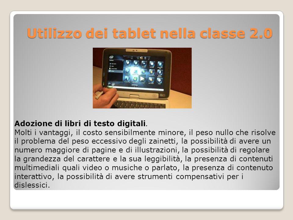 Utilizzo dei tablet nella classe 2.0 Utilizzo dei tablet nella classe 2.0 Adozione di libri di testo digitali.