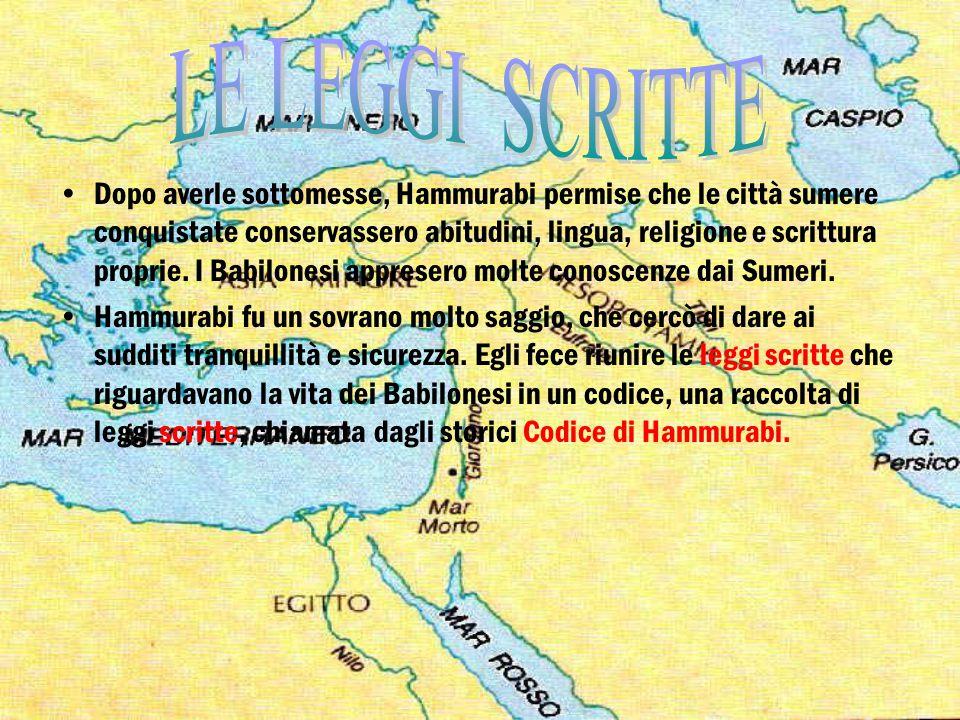 Dopo averle sottomesse, Hammurabi permise che le città sumere conquistate conservassero abitudini, lingua, religione e scrittura proprie. I Babilonesi