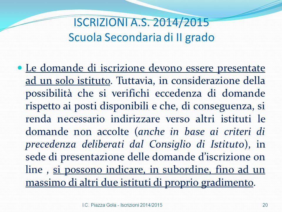 ISCRIZIONI A.S. 2014/2015 Scuola Secondaria di II grado Le domande di iscrizione devono essere presentate ad un solo istituto. Tuttavia, in consideraz