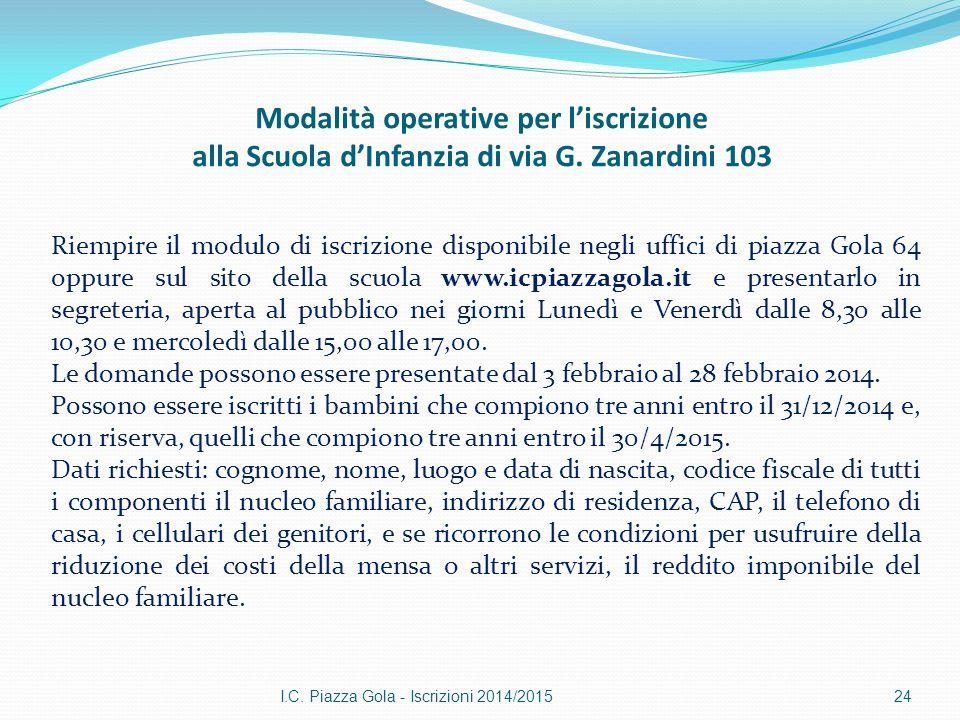 Modalità operative per l'iscrizione alla Scuola d'Infanzia di via G. Zanardini 103 I.C. Piazza Gola - Iscrizioni 2014/201524 Riempire il modulo di isc