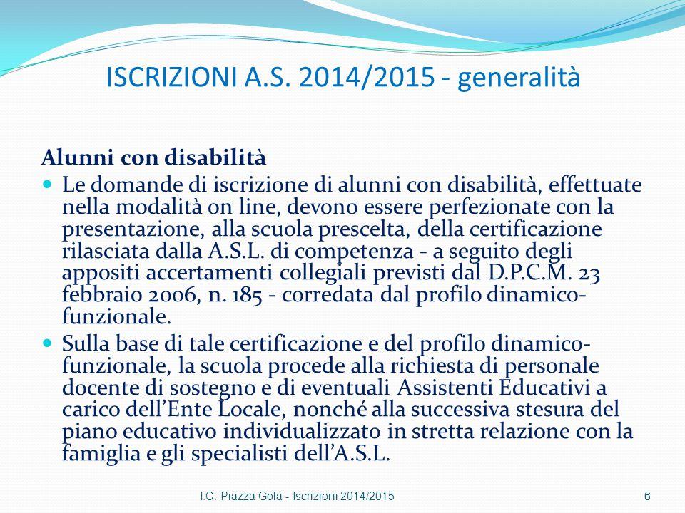ISCRIZIONI A.S. 2014/2015 - generalità Alunni con disabilità Le domande di iscrizione di alunni con disabilità, effettuate nella modalità on line, dev