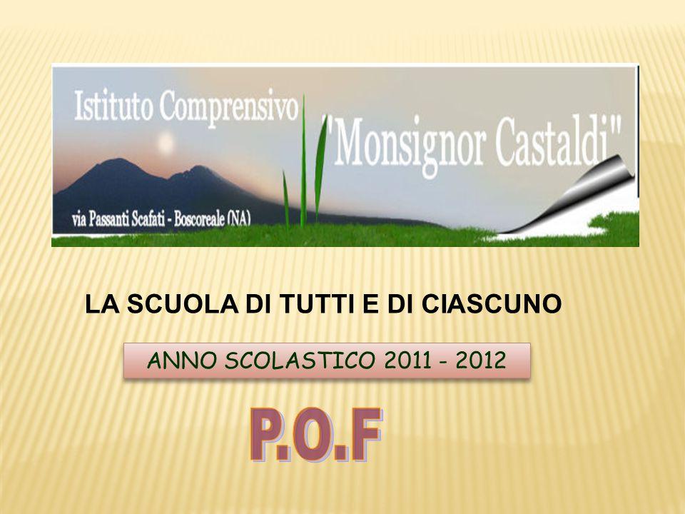 ANNO SCOLASTICO 2011 - 2012 LA SCUOLA DI TUTTI E DI CIASCUNO
