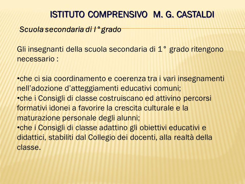 ISTITUTO COMPRENSIVO M.G.CASTALDI Scuola Primaria Sulla base dell'accurata rilevazione dei bisogni formativi i docenti della Scuola primaria ritengono