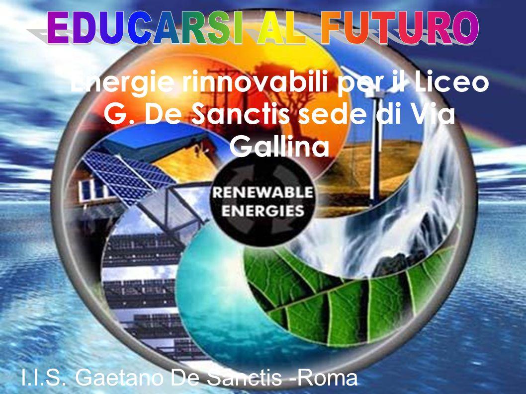 I.I.S. Gaetano De Sanctis -Roma Energie rinnovabili per il Liceo G. De Sanctis sede di Via Gallina