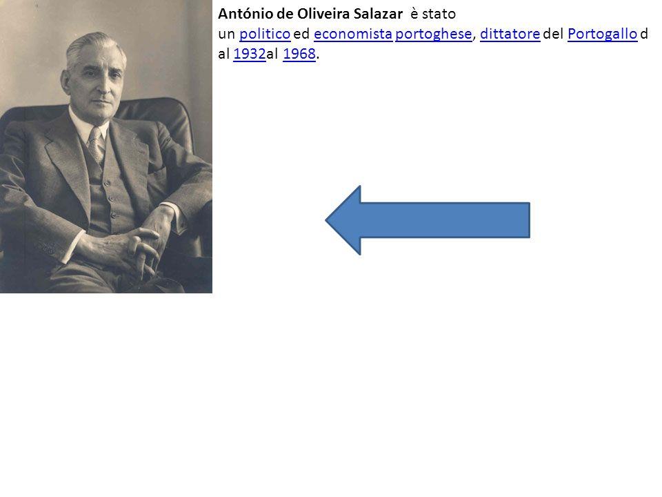 António de Oliveira Salazar è stato un politico ed economista portoghese, dittatore del Portogallo d al 1932al 1968.politicoeconomistaportoghesedittatorePortogallo19321968