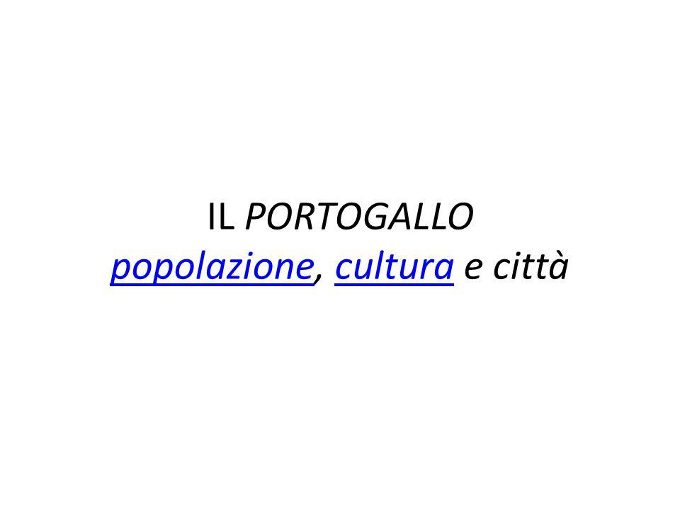 IL PORTOGALLO popolazione, cultura e città popolazionecultura