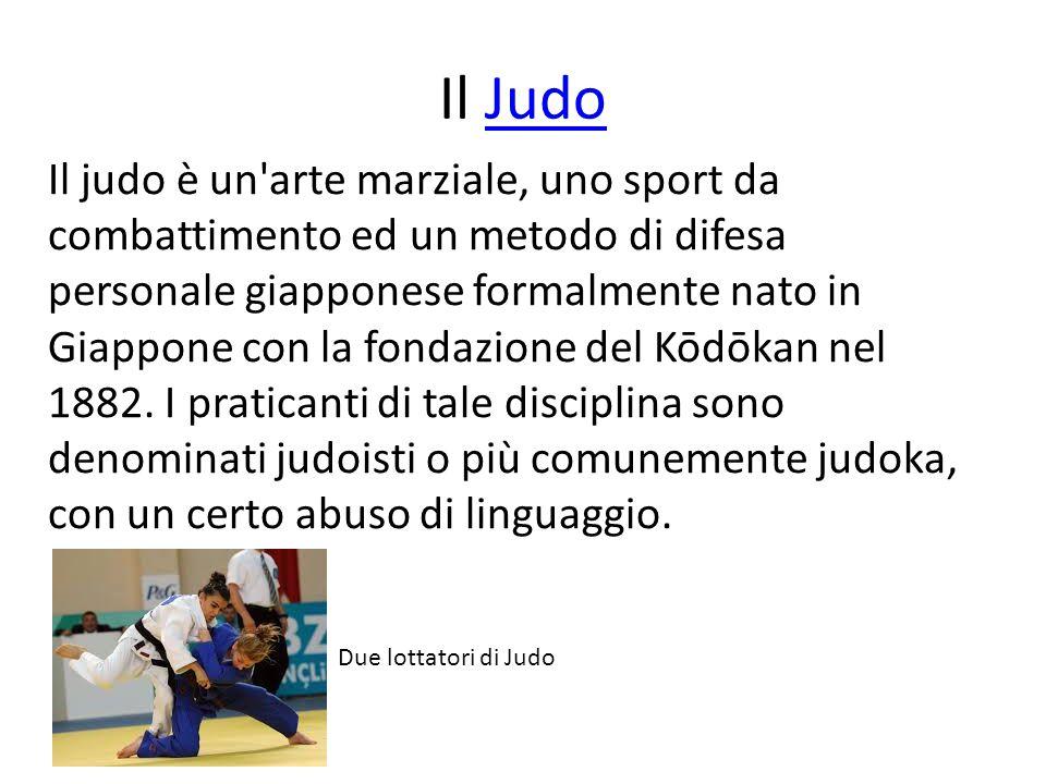 Il JudoJudo Il judo è un'arte marziale, uno sport da combattimento ed un metodo di difesa personale giapponese formalmente nato in Giappone con la fon