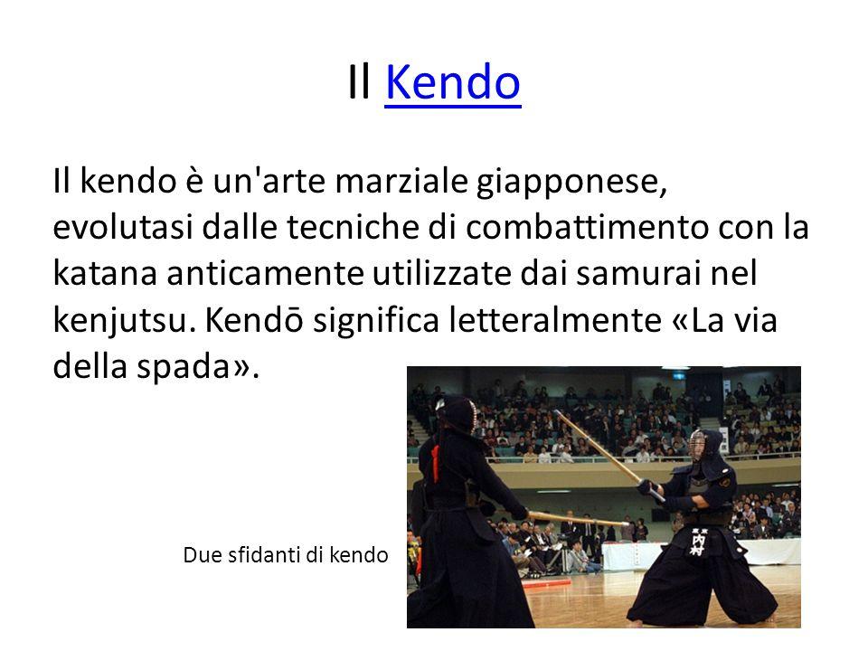 Il KendoKendo Il kendo è un'arte marziale giapponese, evolutasi dalle tecniche di combattimento con la katana anticamente utilizzate dai samurai nel k