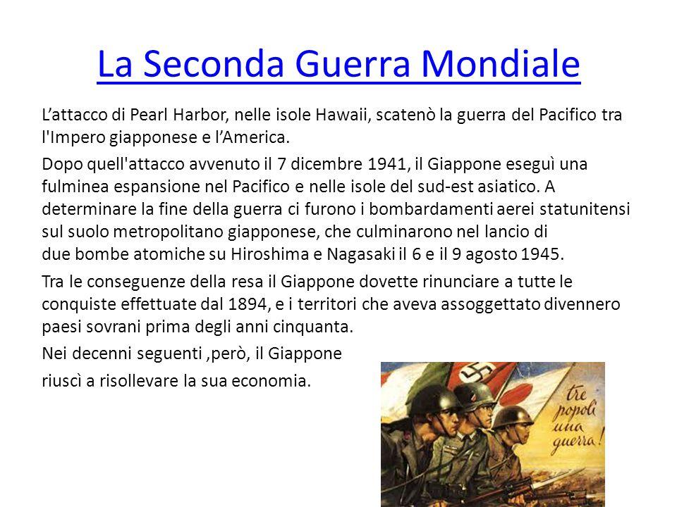 La Seconda Guerra Mondiale L'attacco di Pearl Harbor, nelle isole Hawaii, scatenò la guerra del Pacifico tra l'Impero giapponese e l'America. Dopo que