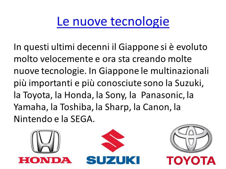 Le nuove tecnologie In questi ultimi decenni il Giappone si è evoluto molto velocemente e ora sta creando molte nuove tecnologie. In Giappone le multi