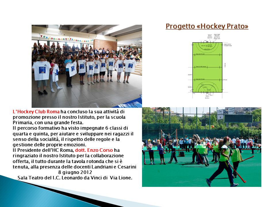 L'Hockey Club Roma ha concluso la sua attività di promozione presso il nostro Istituto, per la scuola Primaria, con una grande festa.