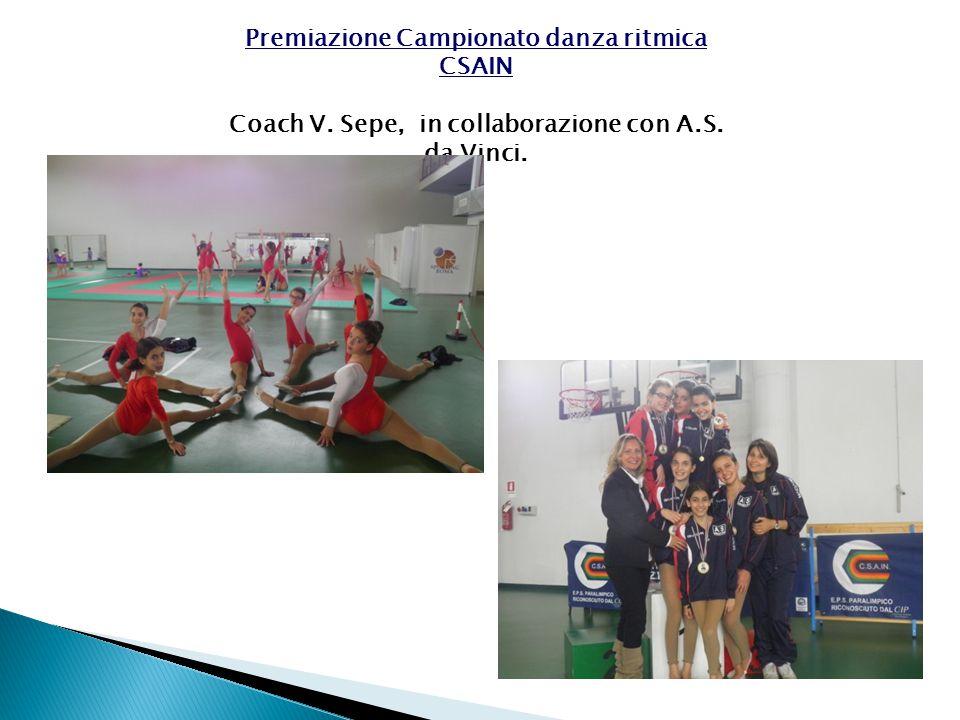 Premiazione Campionato danza ritmica CSAIN Coach V. Sepe, in collaborazione con A.S. da Vinci.