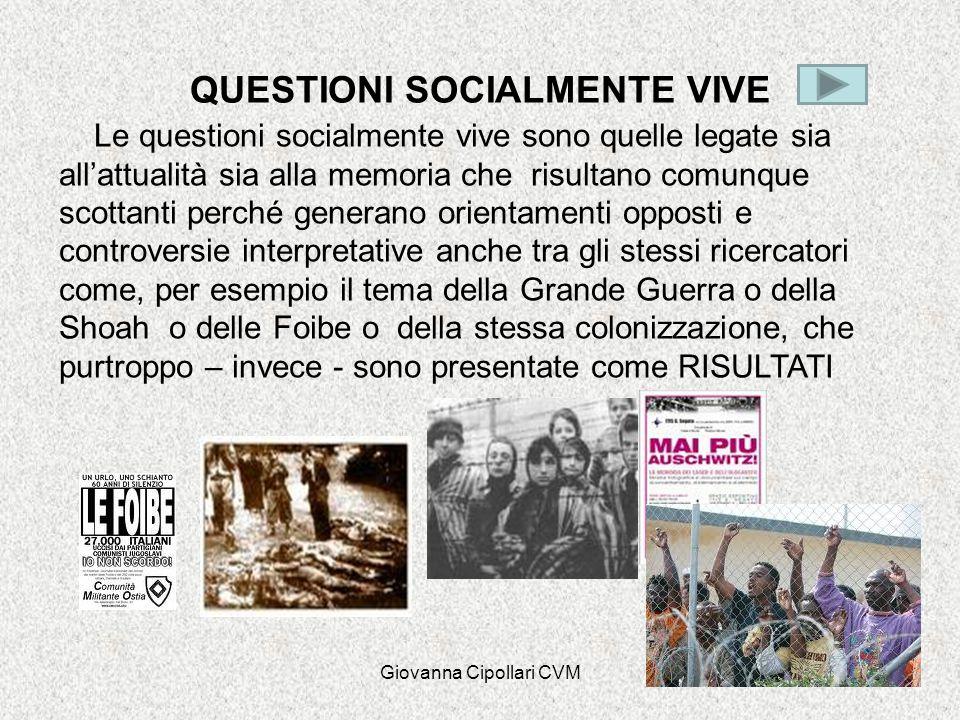 Giovanna Cipollari CVM QUESTIONI SOCIALMENTE VIVE Le questioni socialmente vive sono quelle legate sia all'attualità sia alla memoria che risultano co