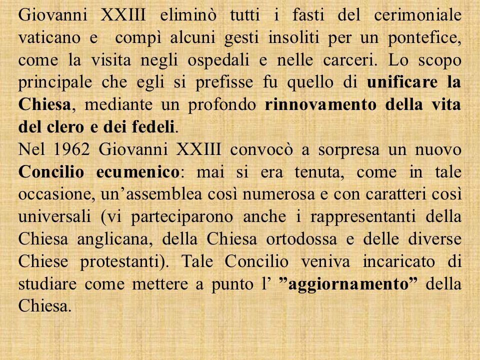 Giovanni XXIII eliminò tutti i fasti del cerimoniale vaticano e compì alcuni gesti insoliti per un pontefice, come la visita negli ospedali e nelle ca