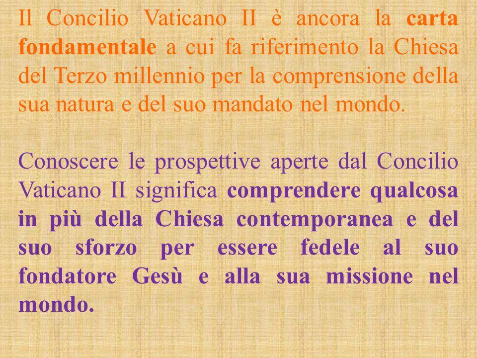 Il Concilio Vaticano II è ancora la carta fondamentale a cui fa riferimento la Chiesa del Terzo millennio per la comprensione della sua natura e del s