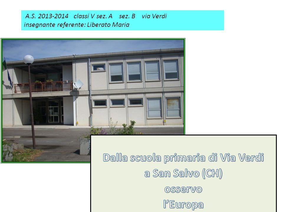 A.S. 2013-2014 classi V sez. A sez. B via Verdi insegnante referente: Liberato Maria