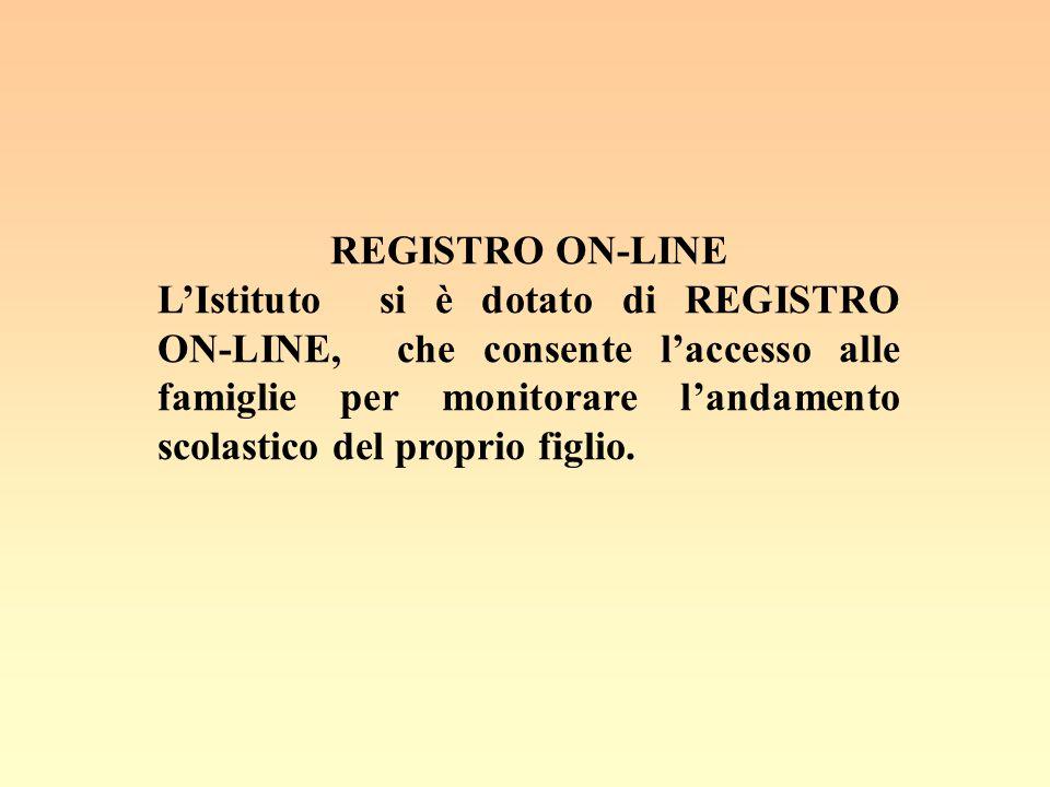 REGISTRO ON-LINE L'Istituto si è dotato di REGISTRO ON-LINE, che consente l'accesso alle famiglie per monitorare l'andamento scolastico del proprio figlio.