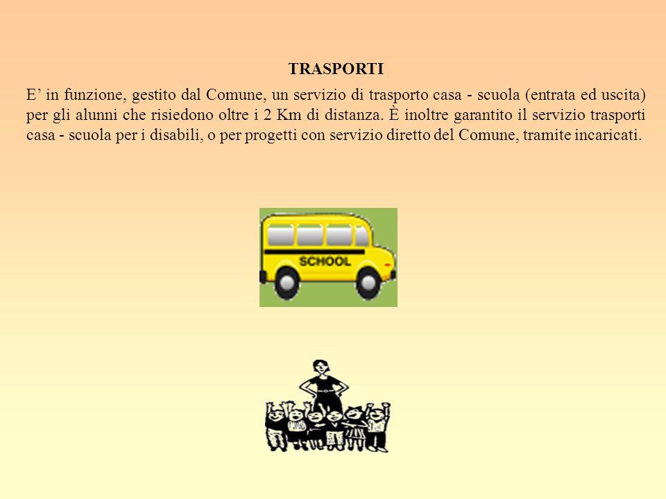 TRASPORTI E' in funzione, gestito dal Comune, un servizio di trasporto casa - scuola (entrata ed uscita) per gli alunni che risiedono oltre i 2 Km di distanza.