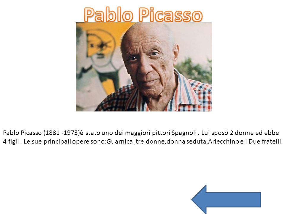 Pablo Picasso (1881 -1973)è stato uno dei maggiori pittori Spagnoli. Lui sposò 2 donne ed ebbe 4 figli. Le sue principali opere sono:Guarnica,tre donn
