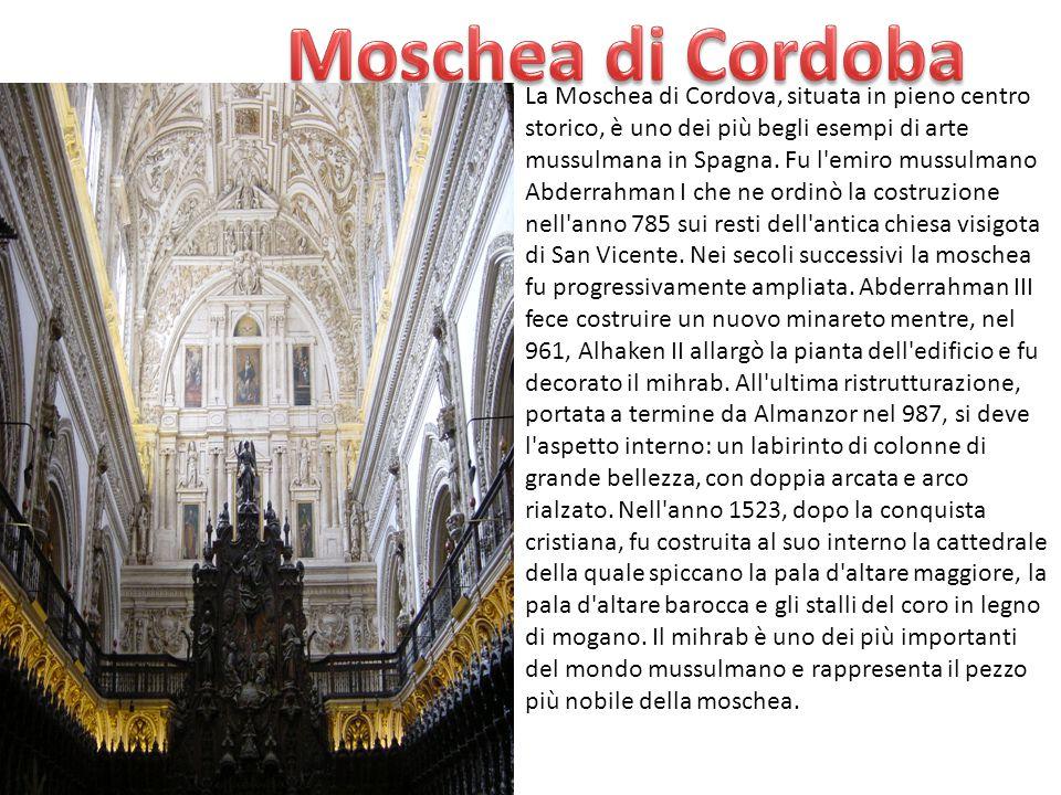 La Moschea di Cordova, situata in pieno centro storico, è uno dei più begli esempi di arte mussulmana in Spagna. Fu l'emiro mussulmano Abderrahman I c