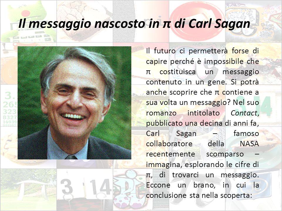 Il messaggio nascosto in π di Carl Sagan Il futuro ci permetterà forse di capire perché è impossibile che π costituisca un messaggio contenuto in un g