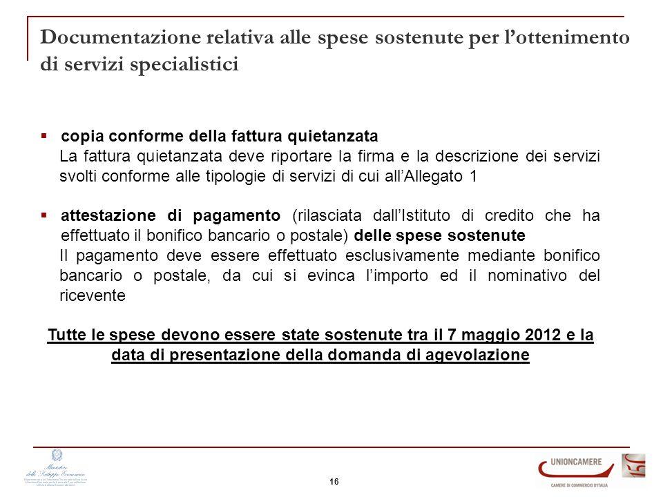 Documentazione relativa alle spese sostenute per l'ottenimento di servizi specialistici  copia conforme della fattura quietanzata La fattura quietanz