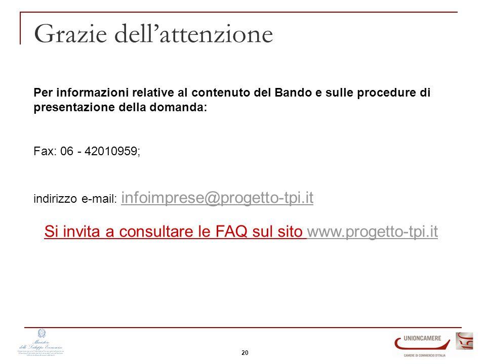 Grazie dell'attenzione Per informazioni relative al contenuto del Bando e sulle procedure di presentazione della domanda: Fax: 06 - 42010959; indirizz
